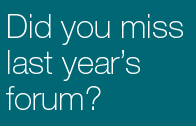 Did you miss last year's forum?
